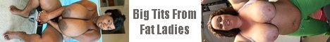 Visit Big Tits From Fat Ladies.